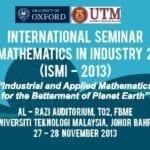 International Seminar On Mathematics In Industry 2013 (ISMI-2013)