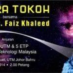 Bicara Tokoh Bersama Mejar Dr. Faiz Khaleed