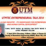 UTMTEC Entrepreneurial Talk 2014
