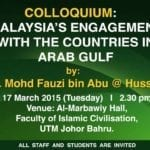 Colloquium: Malaysia's Engagement with the countries in Arab Gulf