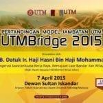 Perasmian Pertandingan Model Jambatan UTM (UTMBridge 2015)