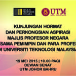 Kunjungan Hormat Dan Perkongsian Aspirasi Majlis Profesor Negara Bersama Pemimpin Dan Para Profesor Di UTM