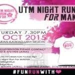UTM Night Run For MAKNA
