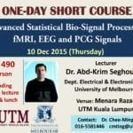 One-day Short Course: Advanced Statistical Biomedical Signal Processing Applications to fMRI, EEG and PCG Signals