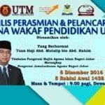 Majlis Perasmian dan Pelancaran Dana Wakaf Pendidikan UTM