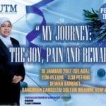 "Pelita Ilmu: ""My Journey: The Joy, Pain and Reward"""