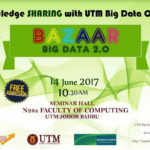 "Knowledge Sharing with UTM Big Data Centre: ""Bazaar Big Data 2.0"""
