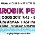 Program Gaya Hidup Sihat UTM – Senamrobik Perdana Siri 7/2017
