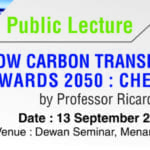 "Public lecture : ""Low carbon transport technologies towards 2050 : checks & balances"""