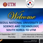 Welcome Seoul National University of Science and Technology, South Korea to UTM
