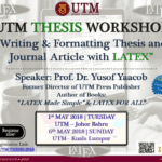"UTM Thesis Workshop ""Writing & Formatting Thesis, Journal Article with LATEX"""