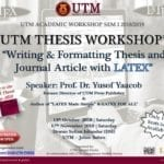 UTM Academic Workshop Series (SEM I 2018/2019)