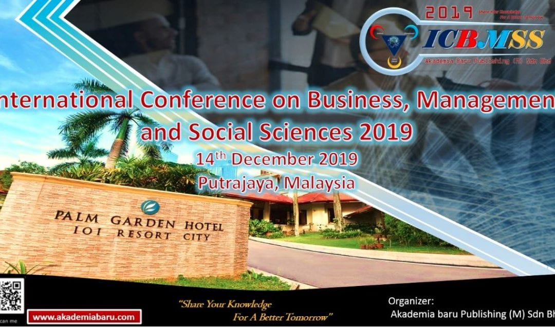 International Conference on Business, Management and Social Sciences (ICBMSS 2019)